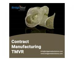 Contract Manufacturing TMVR