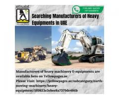 Are you looking for Manufacturers of Heavy Equipments in UAE?