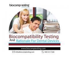 Biocompatibility Testing And Rationale For Dental Devices