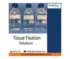 Tissue Fixation Solutions