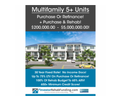 MULTIFAMILY 5+ UNITS – Purchase – Refinance – Purchase & Rehab To $5Million!
