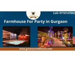 A Guide To Farmhosue for party in Gurgaon at any age